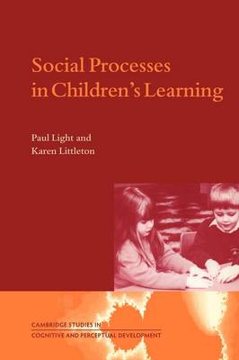 Social Processes in Children's Learning by Paul Light