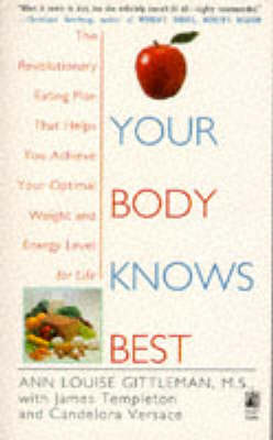 Your Body Knows Best by Ann Louise Gittleman