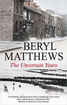 The Uncertain Years by Beryl Matthews