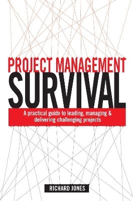 Project Management Survival by Richard Jones