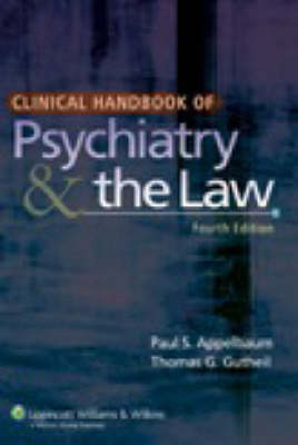 Clinical Handbook of Psychiatry and the Law by Thomas G. Gutheil