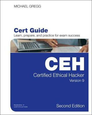 Certified Ethical Hacker (CEH) Version 9 Cert Guide by Michael Gregg