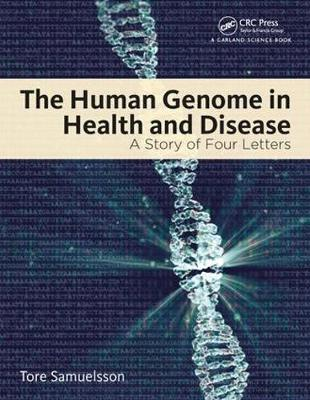 The Human Genome in Health and Disease: A Story of Four Letters by Tore Samuelsson