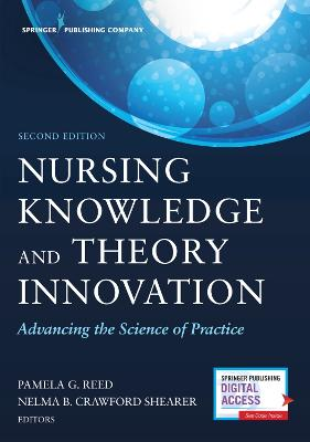 Nursing Knowledge and Theory Innovation by Pamela G. Reed
