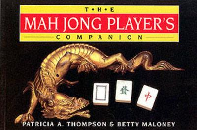 The Mah Jong Player's Companion by Patricia Thompson