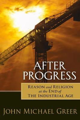 After Progress by John Michael Greer