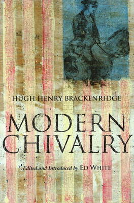 Modern Chivalry by Hugh Henry Brackenridge