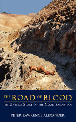 The Road of Blood by Peter Lawrence Alexander