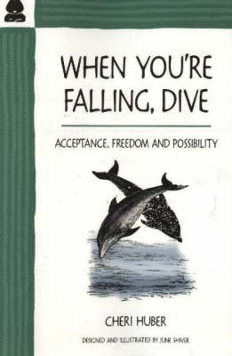 When You're Falling, Dive by Cheri Huber