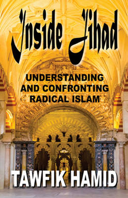 Inside Jihad by Tawfik Hamid