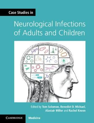 Case Studies in Neurological Infections of Adults and Children by Tom Solomon