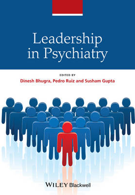 Leadership in Psychiatry by Dinesh Bhugra