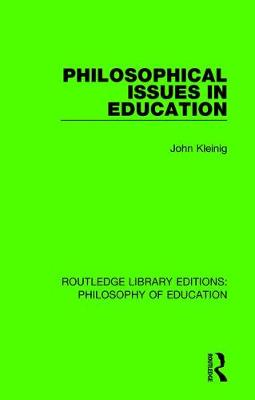 Philosophical Issues in Education by John Kleinig