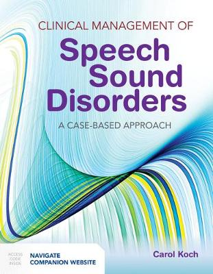 Clinical Management Of Speech Sound Disorders by Carol Koch