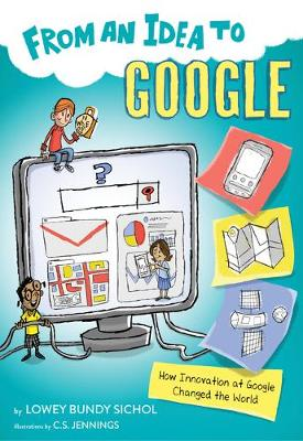 From an Idea to Google: How Innovation at Google Changed the World book