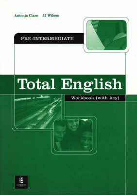 Total English Pre-Intermediate Workbook with Key by Antonia Clare