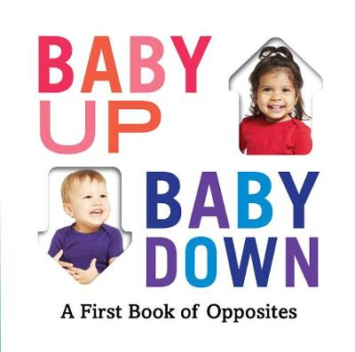 Baby Up, Baby Down: A First Book of Opposites by Abrams Appleseed