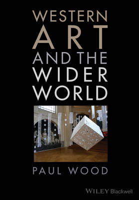 Western Art and the Wider World by Paul Wood