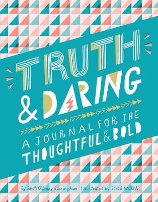 Truth & Daring: A Journal for the Thoughtful & Bold by Sarah O'Leary Burningham