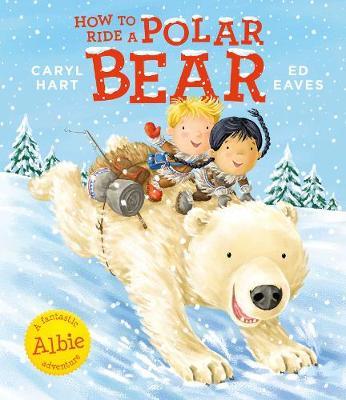 How to Ride a Polar Bear by Ed Eaves