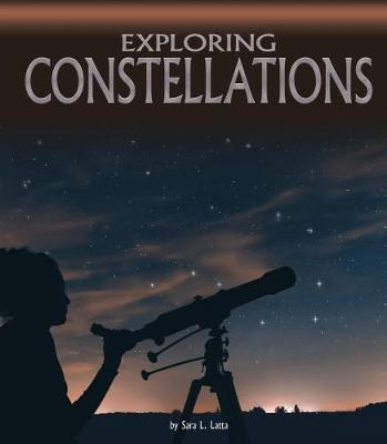 Exploring Constellations by Sara L. Latta