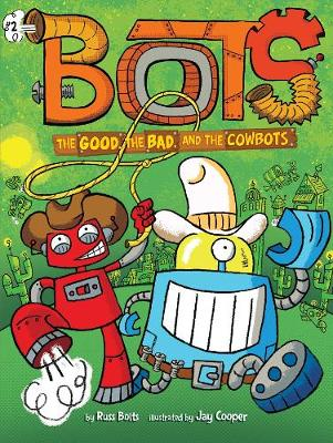 The Good, the Bad, and the Cowbots book