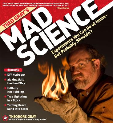 Theo Gray's Mad Science by Theodore Gray