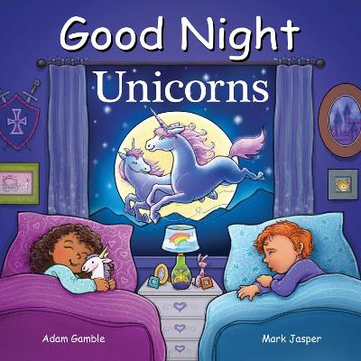 Good Night Unicorns by Adam Gamble