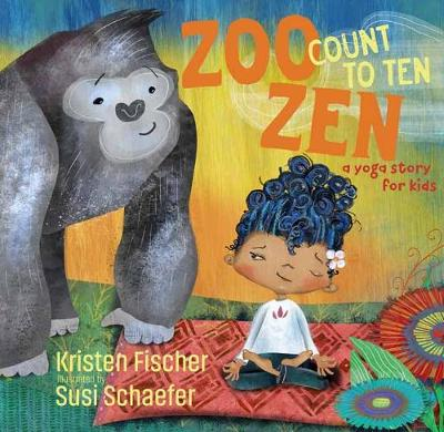 Zoo Zen, Count to Ten by Kristen Fischer