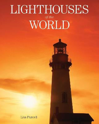 Lighthouses of the World by Lisa Purcell