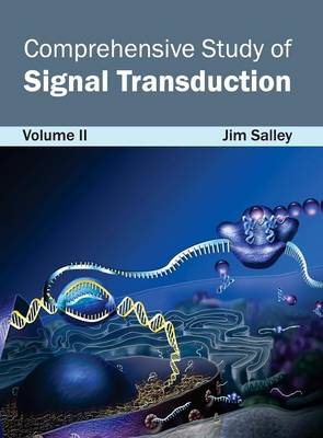Comprehensive Study of Signal Transduction: Volume II by Jim Salley