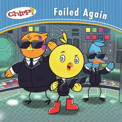 Chirp: Foiled Again by J Torres