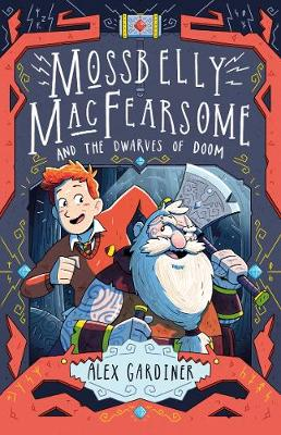 Mossbelly MacFearsome and the Dwarves of Doom book
