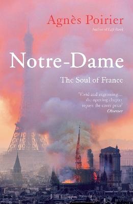 Notre-Dame: The Soul of France by Agnes Poirier
