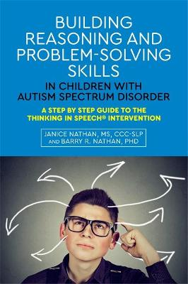 Building Reasoning and Problem-Solving Skills in Children with Autism Spectrum Disorder by Janice Nathan