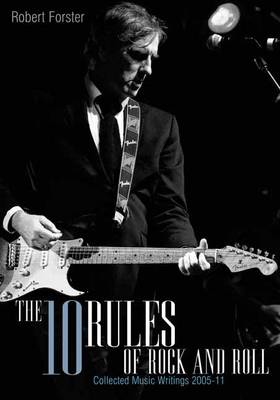 Ten Rules of Rock and Roll by Robert Forster