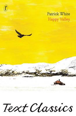 Happy Valley:Text Classics by Patrick White
