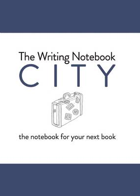 Writing Notebook: City The notebook for your next book by Shaun Levin