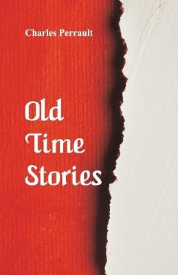 Old-Time Stories by Charles Perrault