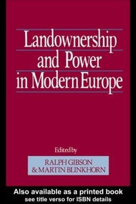 Landownership and Power in Modern Europe by Martin Blinkhorn