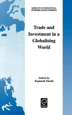 Trade and Investment in a Globalising World by Rajneesh Narula