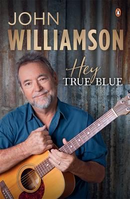 Hey True Blue by John Williamson
