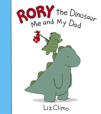 Rory the Dinosaur: Me and My Dad book