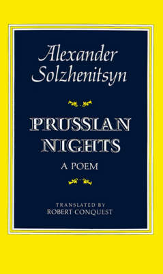 Prussian Nights by Aleksandr Isaevich Solzhenitsyn