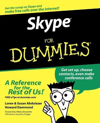 Skype for Dummies (Foreword By Niklas Zennstrom, Ceo and Co-founder of Skype) by Loren Abdulezer