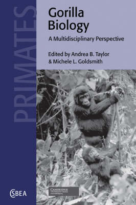 Gorilla Biology by Andrea B. Taylor