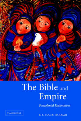 The Bible and Empire by R. S. Sugirtharajah