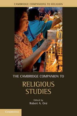 Cambridge Companion to Religious Studies by Robert A. Orsi