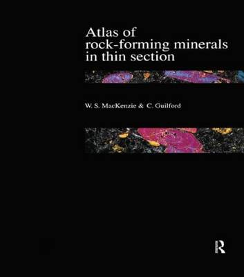 Atlas of the Rock-Forming Minerals in Thin Section by W. S. MacKenzie