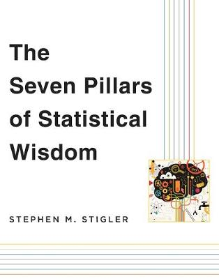 The Seven Pillars of Statistical Wisdom by Stephen M. Stigler